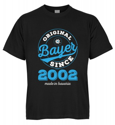 Original Bayer Since 2002 made in bavaria T-Shirt Bio-Baumwolle