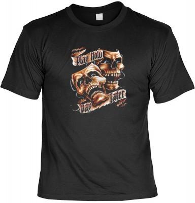 Top Qualität! HK_MTS_01_4607-P16 mit dem Motiv: <br><b>Biker T-shirt: Play Now - Pay Later Fb schwarz</b>,fällt sofort ins Auge und sorgt für einen gelungenen Auftritt.<br><br>T-shirt namenhafter Hersteller in bester Qualität, wie <b>Stedman</b> oder <b>F