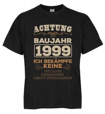 Achtung Baujahr 1999 Ich bekämpfe keine gute Laune, Alkoholkonsum T-Shirt Bio-Baumwolle