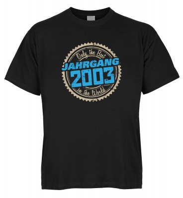 Only the Best in the World Jahrgang 2003 T-Shirt Bio-Baumwolle