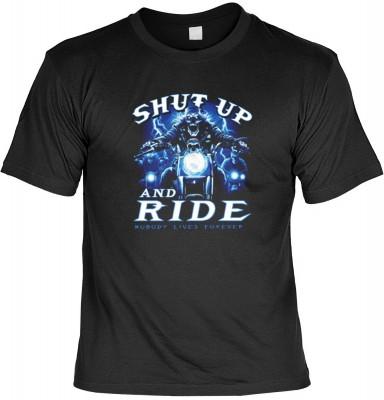 Top Qualität! HK_USA_01_10258D1 mit dem Motiv: <br><b>Motorradfahrer T-Shirt Shut Up and Ride - Nobody Lives Forever Fb schwarz auch in 3xL 4xL 5xL</b>,fällt sofort ins Auge und sorgt für einen gelungenen Auftritt.<br><br>T-shirt namenhafter Hersteller in