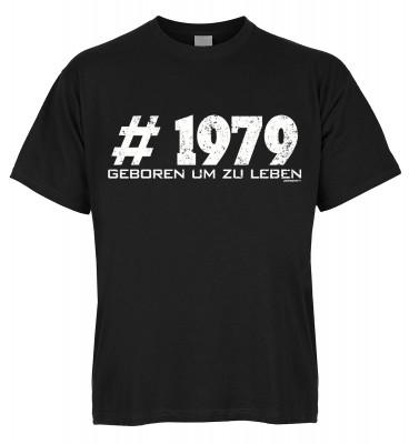 #1979 Geboren um zu leben T-Shirt Bio-Baumwolle