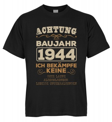 Achtung Baujahr 1944 Ich bekämpfe keine gute Laune, Alkoholkonsum T-Shirt Bio-Baumwolle