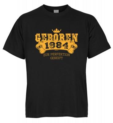 Geboren 1984 zur Perfektion gereift T-Shirt Bio-Baumwolle
