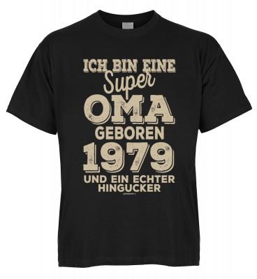 Ich bin eine super Oma geboren 1979 und ein echter Hingucker T-Shirt Bio-Baumwolle