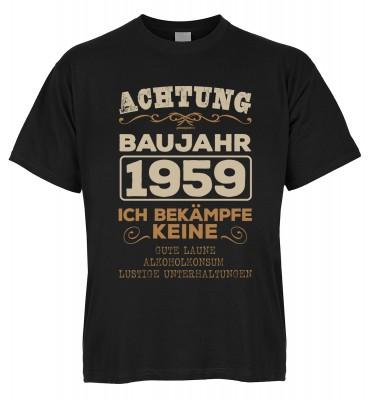 Achtung Baujahr 1959 Ich bekämpfe keine gute Laune, Alkoholkonsum T-Shirt Bio-Baumwolle