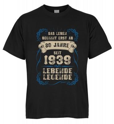 Das Leben beginnt erst mit 80 Jahren seit 1939 Lebende Legende T-Shirt Bio-Baumwolle