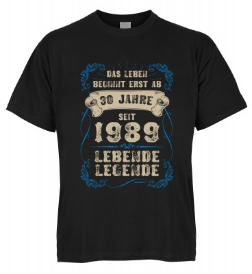 Das Leben beginnt erst mit 30 Jahren seit 1989 Lebende Legende T-Shirt Bio-Baumwolle