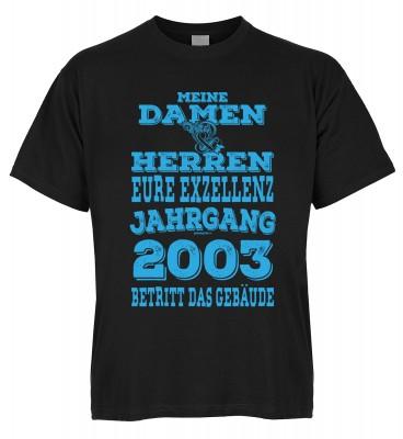 Meine Damen & Herren Eure Exzellenz Jahrgang 2003 betritt das Gebäude T-Shirt Bio-Baumwolle
