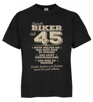 Dieser Biker ist 45 Bitte helfen Sie ihm aufs Bike zu steigen Das Licht einzuschalten T-Shirt Bio-Ba