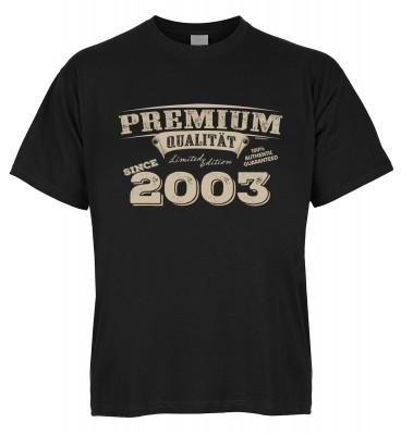 Premium Qualität since 2003 T-Shirt Bio-Baumwolle
