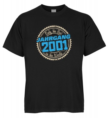 Only the Best in the World Jahrgang 2001 T-Shirt Bio-Baumwolle