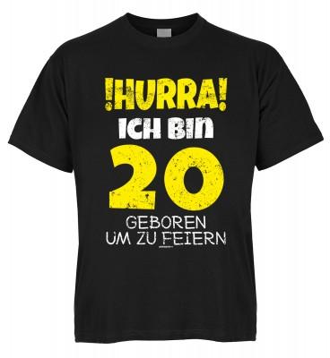 Hurra ich bin 20 geboren um zu feiern T-Shirt Bio-Baumwolle
