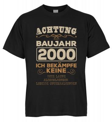 Achtung Baujahr 2000 Ich bekämpfe keine gute Laune, Alkoholkonsum T-Shirt Bio-Baumwolle