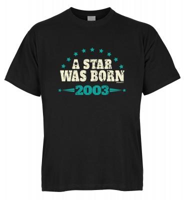 A Star was born 2003 T-Shirt Bio-Baumwolle