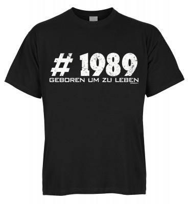 #1989 Geboren um zu leben T-Shirt Bio-Baumwolle