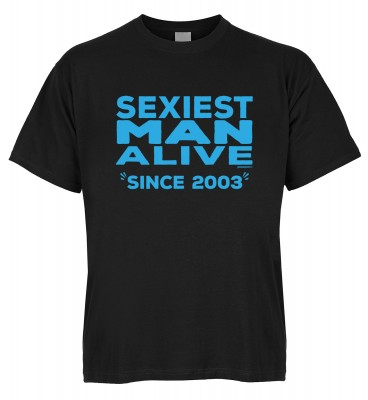 Sexiest Man Alive since 2003 T-Shirt Bio-Baumwolle