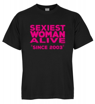 Sexiest Woman Alive since 2003 T-Shirt Bio-Baumwolle