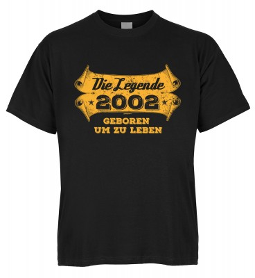 Die Legende 2002 geboren um zu leben T-Shirt Bio-Baumwolle
