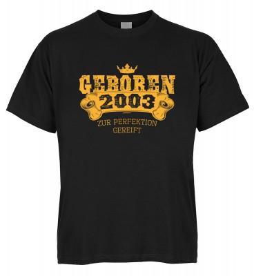 Geboren 2003 zur Perfektion gereift T-Shirt Bio-Baumwolle