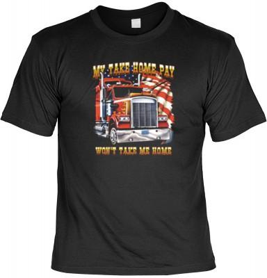 Top Qualität! HK_MTS_01_7435-P16 mit dem Motiv: <br><b>LKW Fahrer Tshirt My take home pay won&#39 t take me home Fb schwarz</b>,fällt sofort ins Auge und sorgt für einen gelungenen Auftritt.<br><br>T-shirt namenhafter Hersteller in bester Qualität, wie <b
