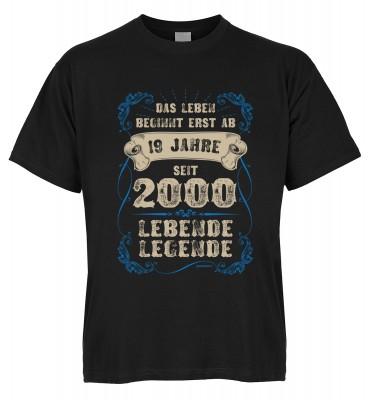 Das Leben beginnt erst mit 19 Jahren seit 2000 Lebende Legende T-Shirt Bio-Baumwolle