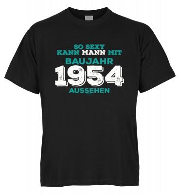 So sexy kann Mann mit Baujahr 1954 aussehen T-Shirt Bio-Baumwolle
