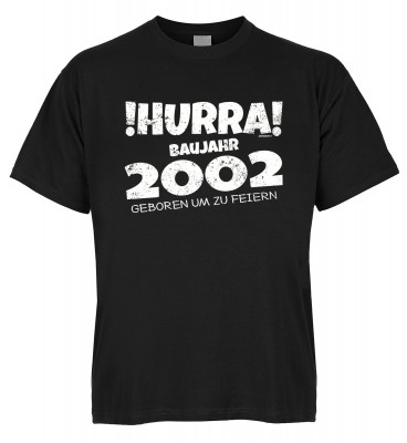 Hurra Baujahr 2002 geboren um zu feiern T-Shirt Bio-Baumwolle