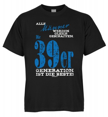 Alle Männer werden gleich geschaffen. Die 39er Generation ist die Beste T-Shirt Bio-Baumwolle