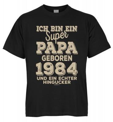 Ich bin ein super Papa geboren 1984 und ein echter Hingucker T-Shirt Bio-Baumwolle