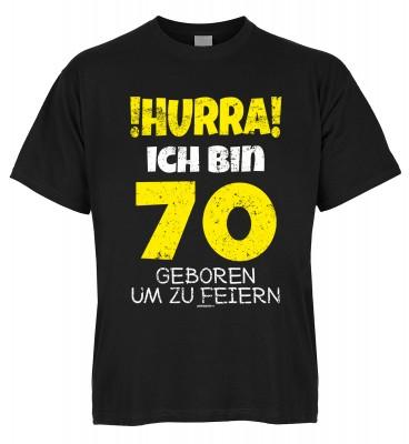 Hurra ich bin 70 geboren um zu feiern T-Shirt Bio-Baumwolle