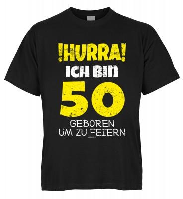 Hurra ich bin 50 geboren um zu feiern T-Shirt Bio-Baumwolle
