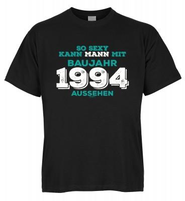 So sexy kann Mann mit Baujahr 1994 aussehen T-Shirt Bio-Baumwolle