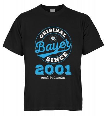 Original Bayer Since 2001 made in bavaria T-Shirt Bio-Baumwolle