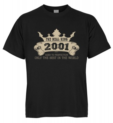 The Real King 2001 aged to perfection Only the best in the world T-Shirt Bio-Baumwolle