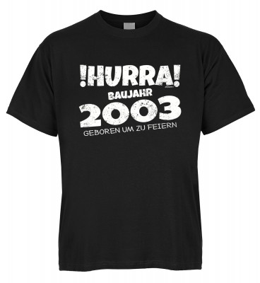 Hurra Baujahr 2003 geboren um zu feiern T-Shirt Bio-Baumwolle