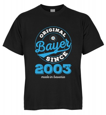 Original Bayer Since 2003 made in bavaria T-Shirt Bio-Baumwolle