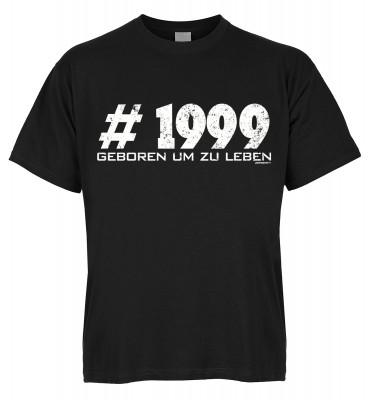 #1999 Geboren um zu leben T-Shirt Bio-Baumwolle