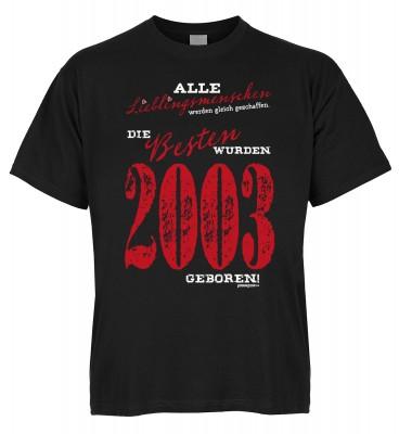 Alle Lieblingsmenschen werden gleich geschaffen die Besten wurden 2003 geboren T-Shirt Bio-Baumwolle