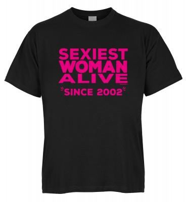 Sexiest Woman Alive since 2002 T-Shirt Bio-Baumwolle