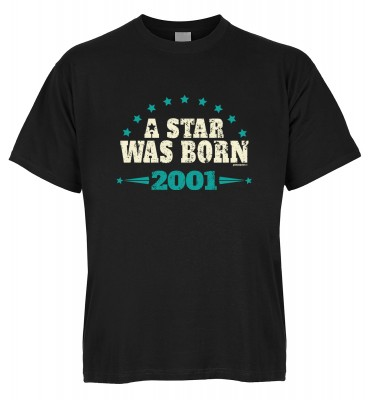 A Star was born 2001 T-Shirt Bio-Baumwolle